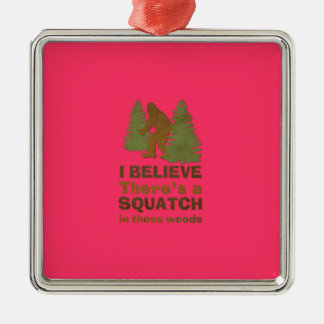 I believe there's a SQUATCH in these woods pink Square Metal Christmas Ornament