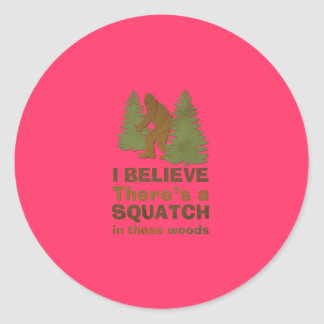 I believe there's a SQUATCH in these woods pink Classic Round Sticker