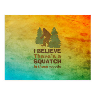 I believe there's a SQUATCH in these woods Postcard