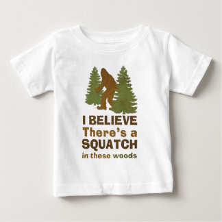 I believe there's a SQUATCH in these woods Shirt