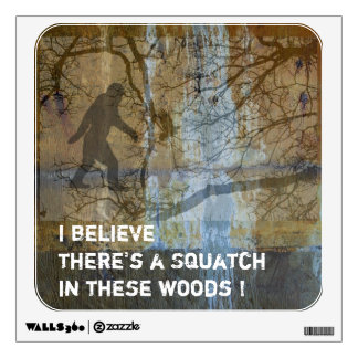 I believe there's a Squatch Wall Sticker