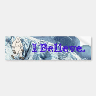 I Believe Yeti Bumper Sticker