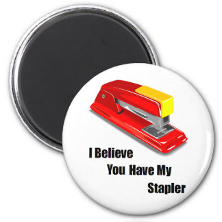 I believe you have my stapler office space 2 inch round magnet