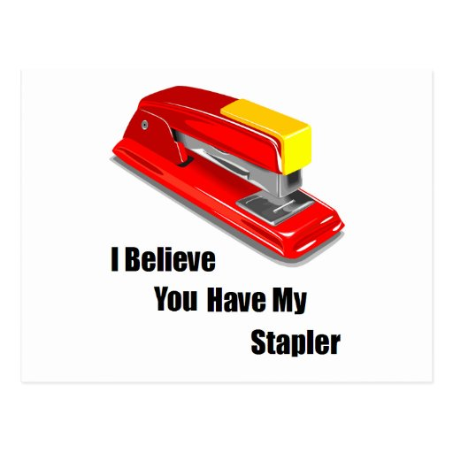 I believe you have my stapler office space postcard