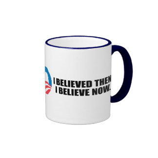 I BELIEVED THEN I BELIEVE NOW MUGS