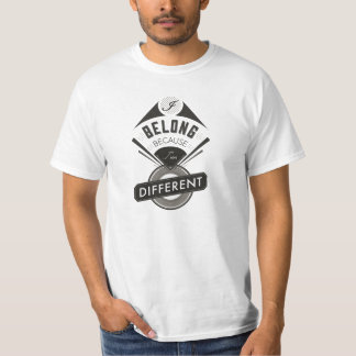 """""""I Belong Because I'm Different"""" White T-Shirt"""
