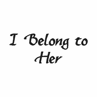 I Belong to Her Embroidered Shirt