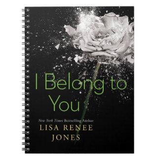 I Belong To You Notebook