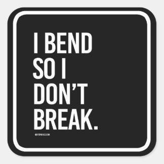I bend so I don't break -   Yoga Fitness -.png Square Sticker