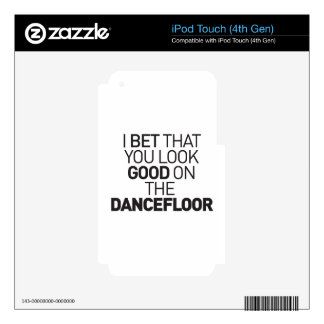 I bet that you look good on the dancefloor iPod touch 4G decal