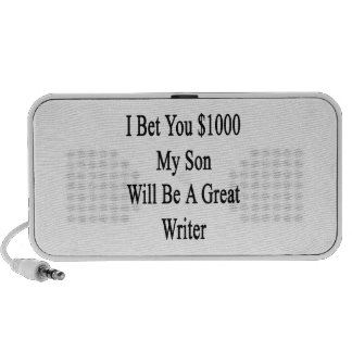 I Bet You 1000 My Son Will Be A Great Writer iPod Speakers