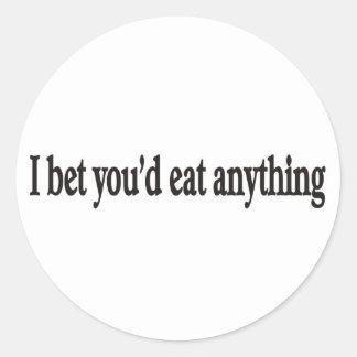 I BET YOU DE EAT ANYTHING CUSTOMIZABLE STICKER