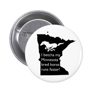 I Betcha My MN Bred Horse Runs Faster Button
