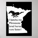 I Betcha My MN Bred Horse Runs Faster Poster
