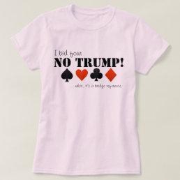 I bid four no trump... T-Shirt