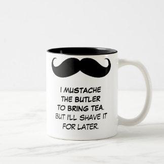 I bigote el mayordomo para traer la taza del té