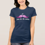 I bigote usted a ser el mío camisa del brillo