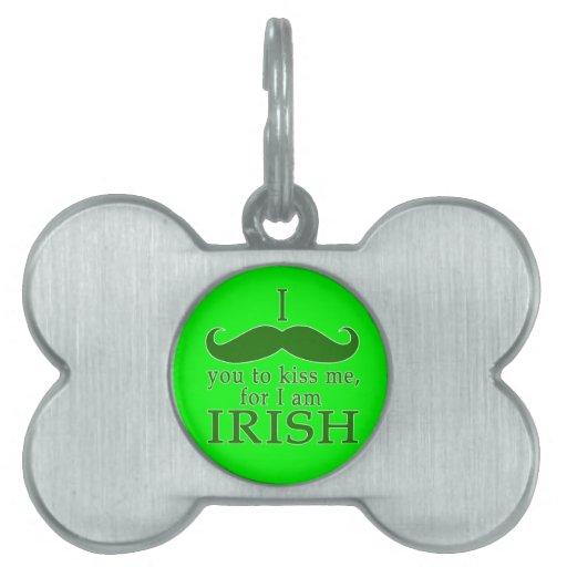 ¡I bigote usted para besarme soy irlandés! Placa Mascota