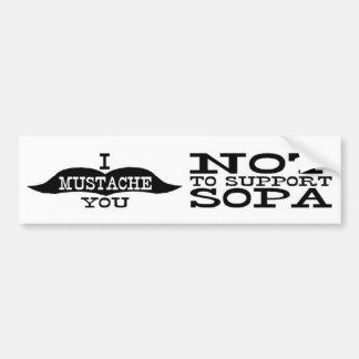 I bigote usted para no apoyar SOPA Pegatina Para Auto