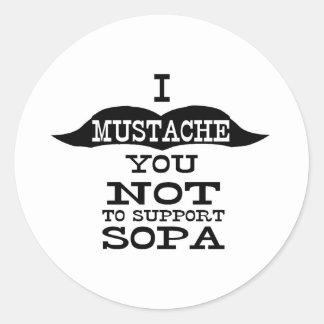 I bigote usted para no apoyar SOPA Pegatina Redonda