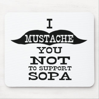 I bigote usted para no apoyar SOPA Tapete De Raton