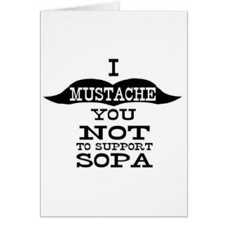 I bigote usted para no apoyar SOPA Tarjeta De Felicitación