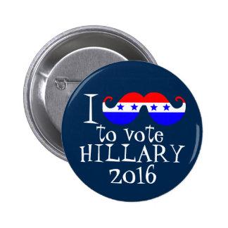 I bigote usted para votar a Hillary 2016 Pin Redondo 5 Cm