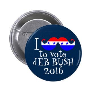 I bigote usted para votar a Jeb Bush 2016 Pin Redondo De 2 Pulgadas
