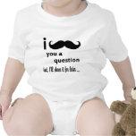 I bigote usted regalos de una pregunta traje de bebé
