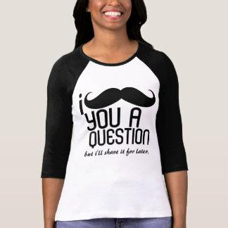 I bigote usted señoras de una pregunta 3/4 raglán  camiseta