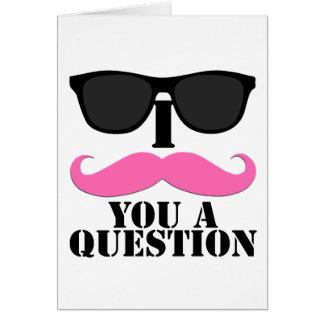 I bigote usted un rosa de la pregunta con las gafa tarjeta de felicitación