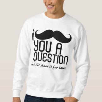 I bigote usted una camiseta de la pregunta