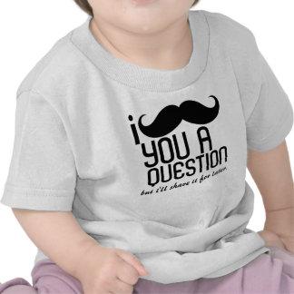I bigote usted una camiseta del niño de la pregunt