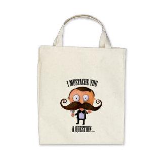 I bigote usted una pregunta… bolsa