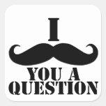 I bigote usted una pregunta calcomanía cuadrada