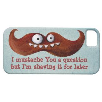 I bigote usted una pregunta… iPhone 5 cárcasas