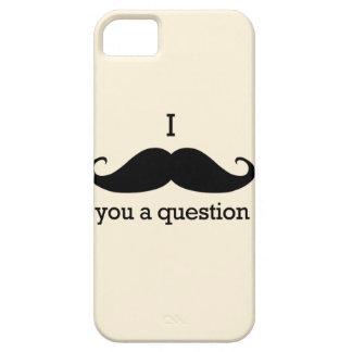 I bigote usted una pregunta iPhone 5 fundas