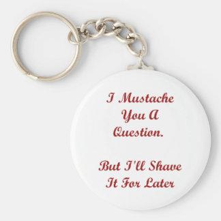 I bigote usted una pregunta llavero redondo tipo pin