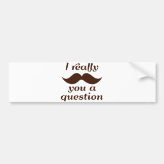 I bigote usted una pregunta pegatina para auto
