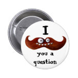 I bigote usted una pregunta… pins