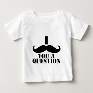 I bigote usted una pregunta playera de bebé
