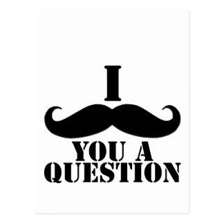 I bigote usted una pregunta postal