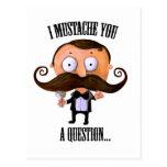 I bigote usted una pregunta… tarjeta postal