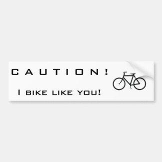 I bike like you bumper sticker