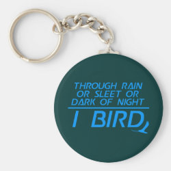 Basic Button Keychain with Through Rain or Sleet... I Bird design