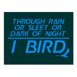 Postcard with Through Rain or Sleet... I Bird design
