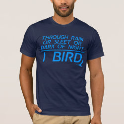 Men's Basic American Apparel T-Shirt with Through Rain or Sleet... I Bird design