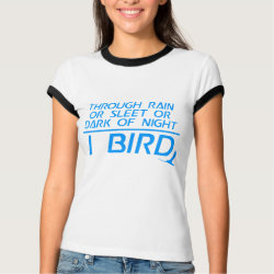 Ladies Ringer T-Shirt with Through Rain or Sleet... I Bird design