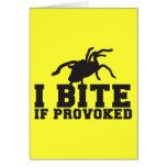 I Bite if PROVOKED Arach Tarantula  attack design Greeting Card
