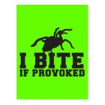 I Bite if PROVOKED Arach Tarantula  attack design Postcard